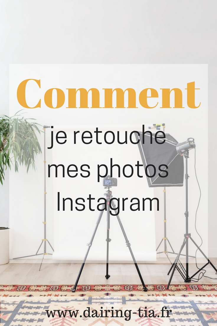 Comment je retouche mes photos sur Instagram ?